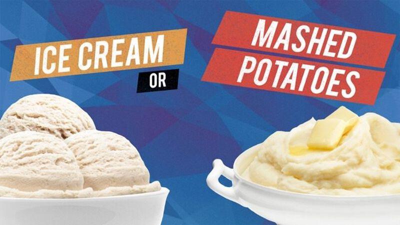 Ice Cream or Mashed Potatoes