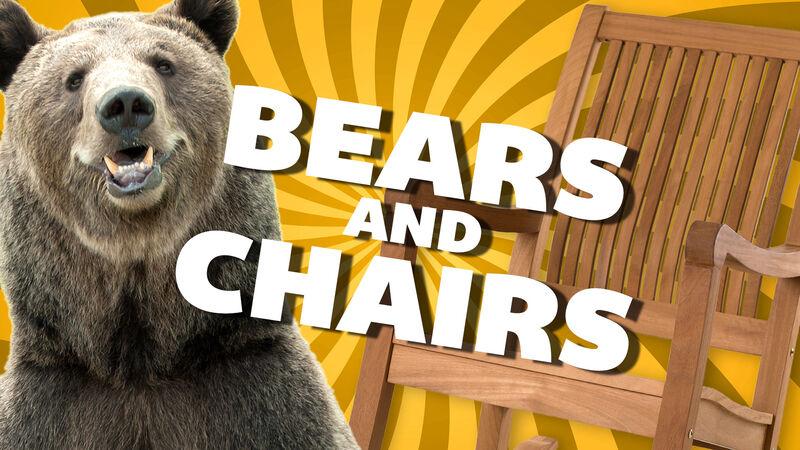 Bears and Chairs