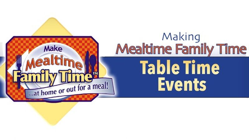 Table Time Events Fast and fun Make Mealtime Family Time™