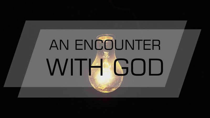 An Encounter with God