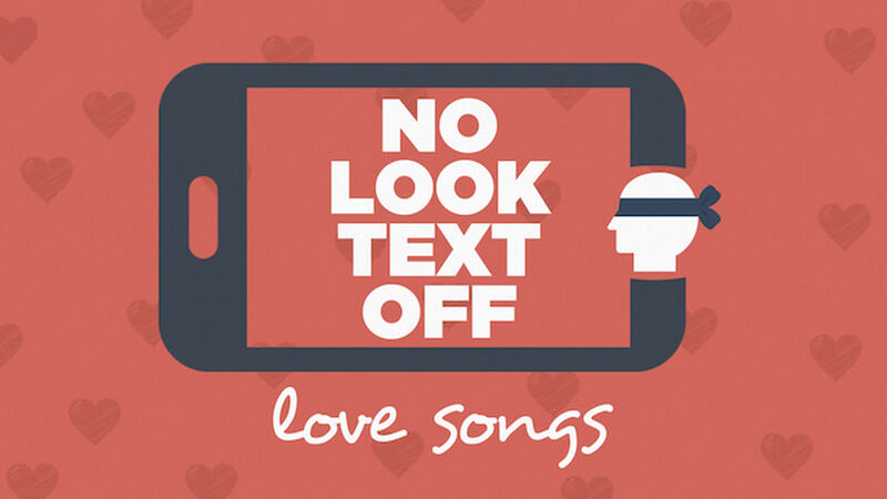 No Look Text Off - Love Songs