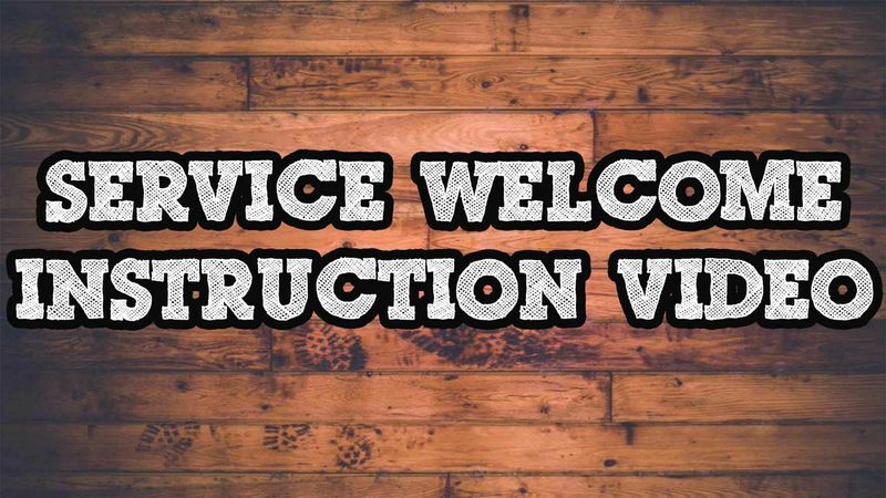 Service Welcome Instruction Video