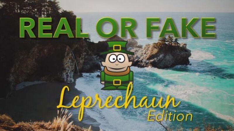 Real or Fake: Leprechaun Edition