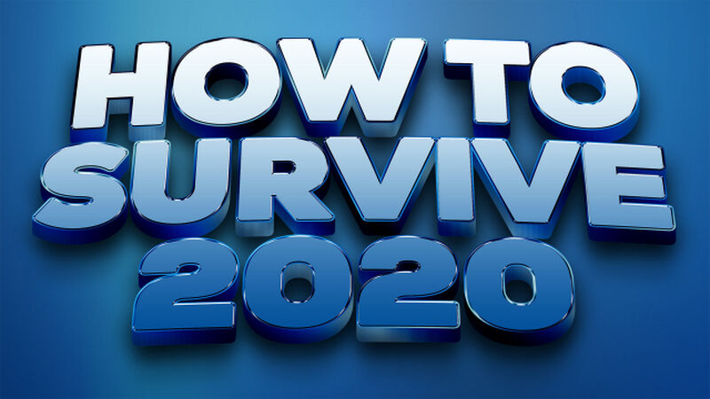 How to Survive 2020