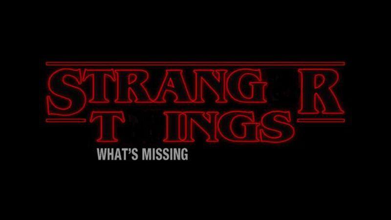 """What's Missing """"Stranger Things"""""""