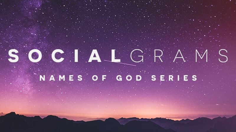 SocialGrams Names of God Series