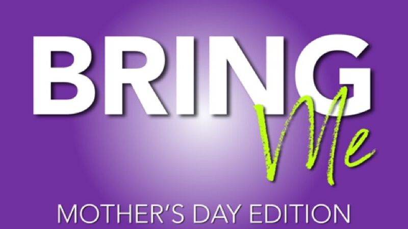 Bring Me Mothers Day Edition