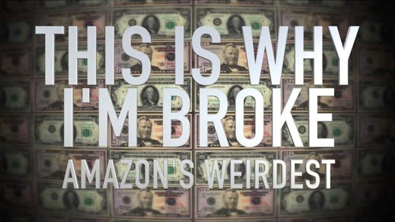 This is Why I'm Broke: Amazon's Weirdest