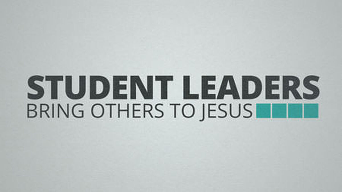 Student Leaders: Bring Others to Jesus image number null