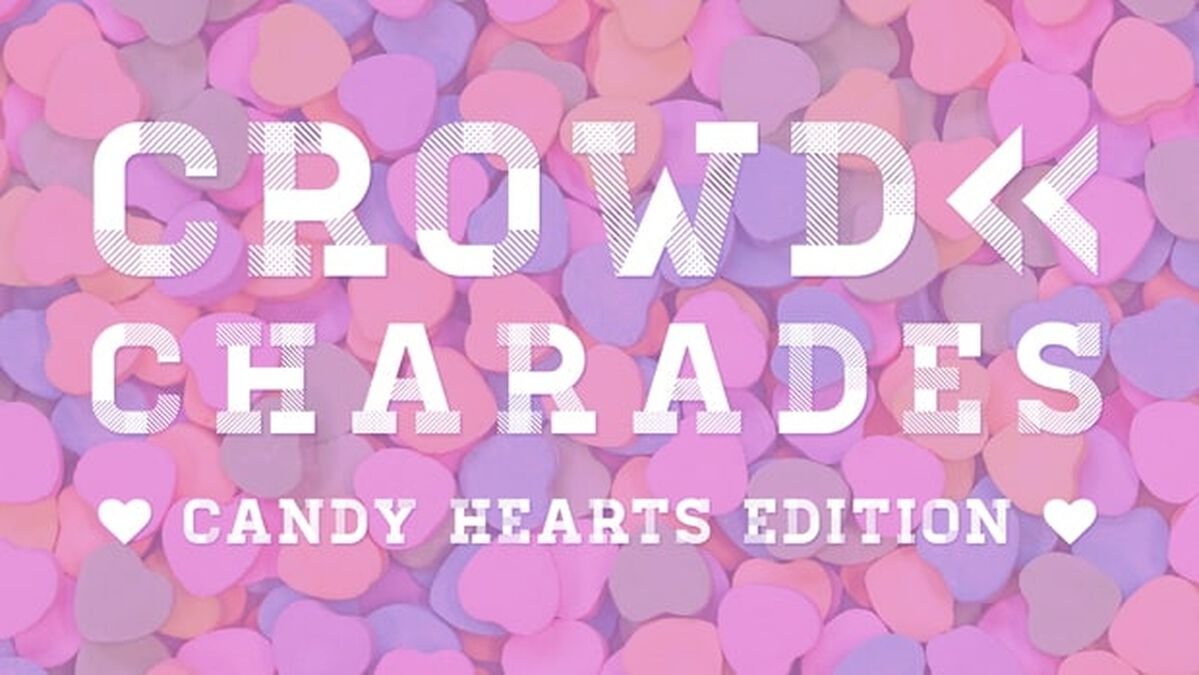 Crowd Charades: Candy Hearts Edition image number null