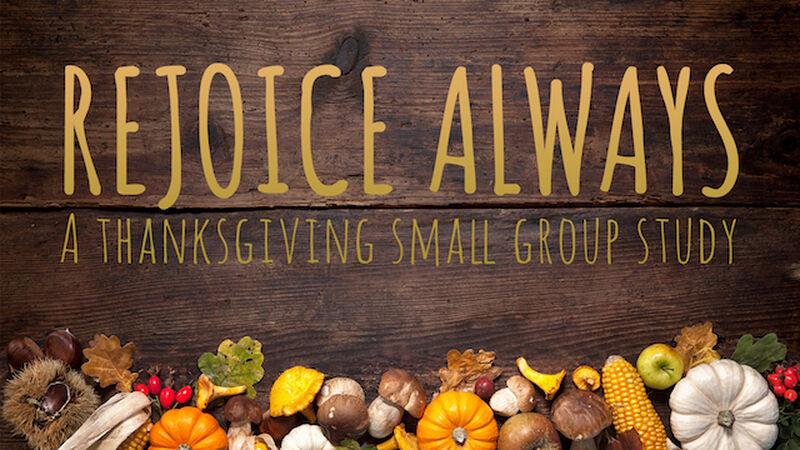Thanksgiving - Rejoice Always