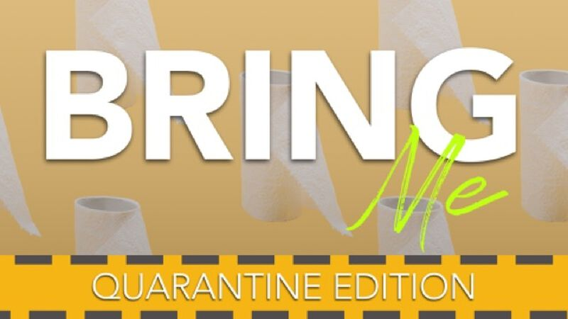 Bring Me: Quarantine Edition