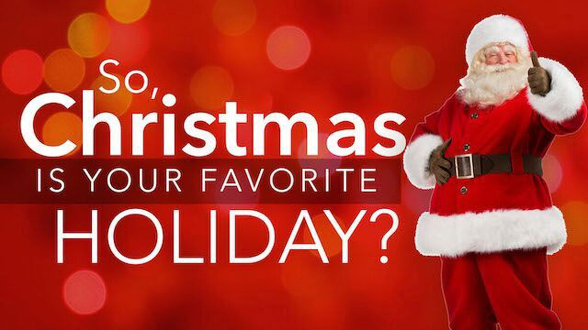 So, Christmas is your Favorite Holiday? image number null