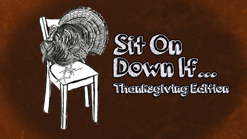Sit OnDown If: Thanksgiving Edition