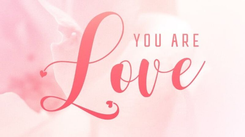 Did You Know That You Are Love?