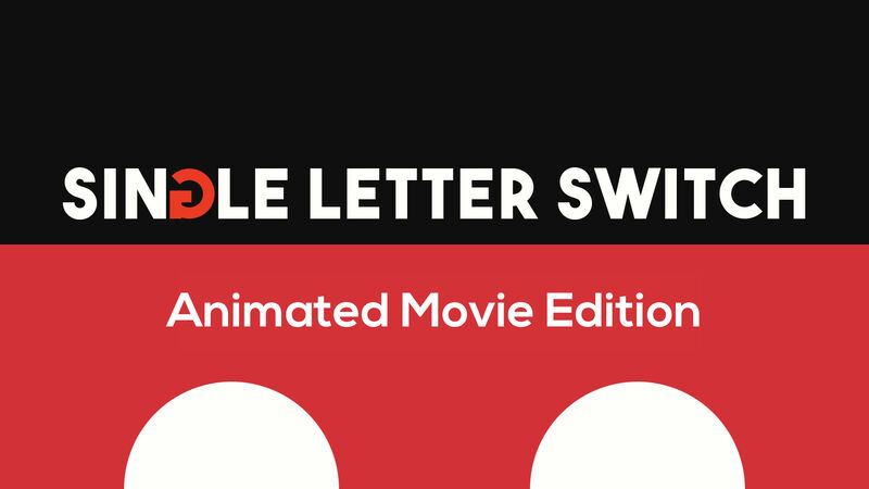 Single Letter Switch: Animated Movie Edition