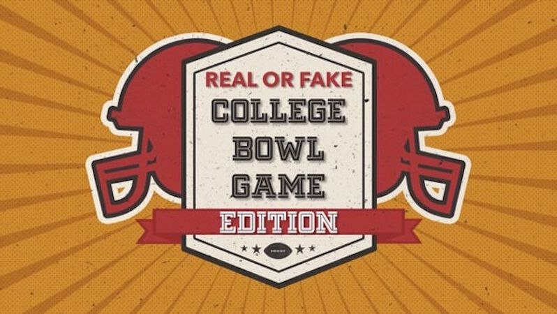 Real or Fake: College Bowl Game Edition