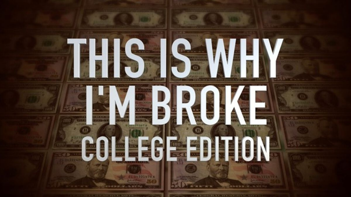 This Is Why I'm Broke: College Edition image number null