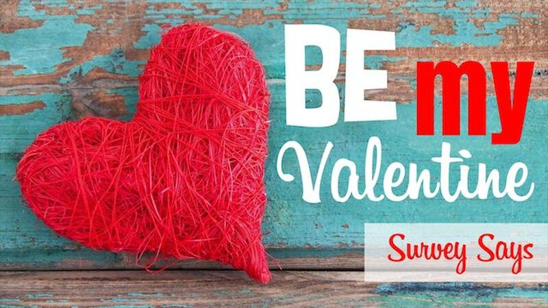 Survey Says: Be My Valentine