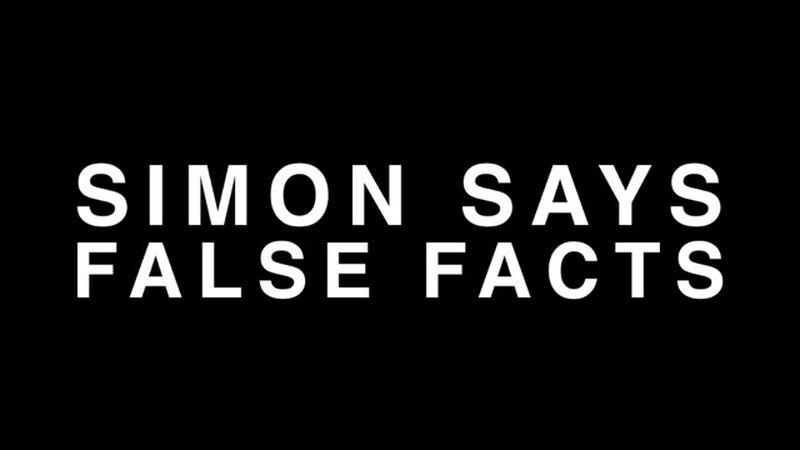 Simon Says: False Facts