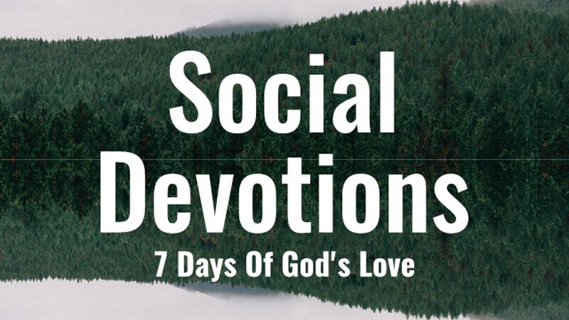 Social Devotions - 7 Days of Gods Love