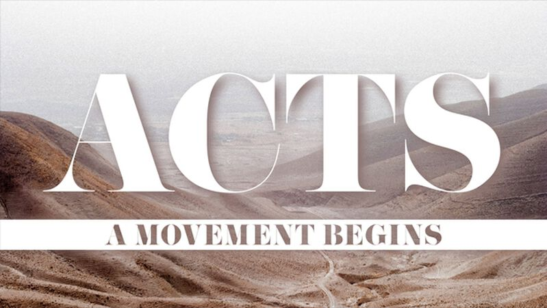 ACTS A Movement Begins
