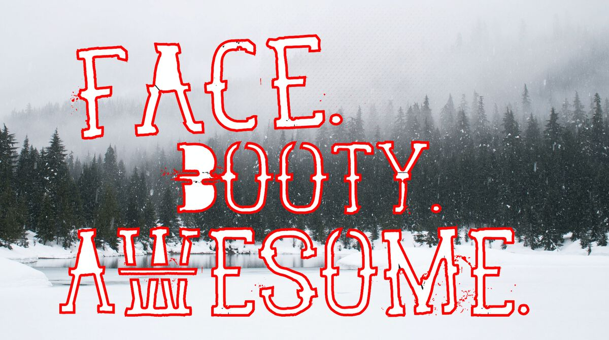 Face Booty Awesome: Winter Edition image number null