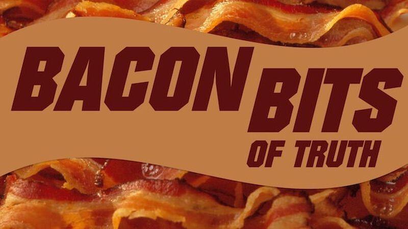 Bacon Bits of Truth (Bacon Trivia)