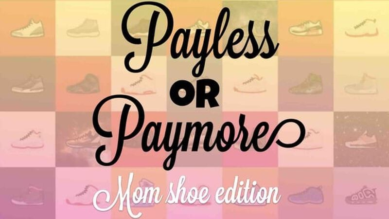 Payless or Paymore Mom Shoe Edition