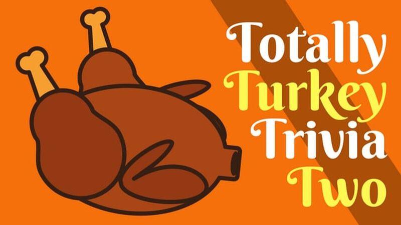 Totally Turkey Trivia Two