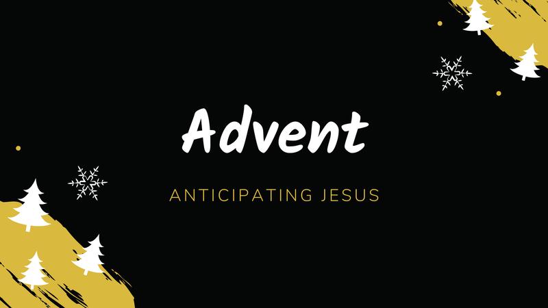 Advent Anticipating Jesus