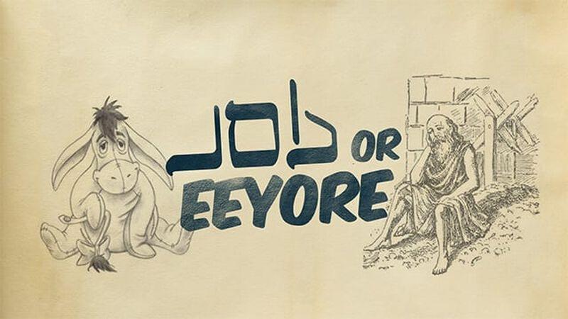 Job or Eeyore?