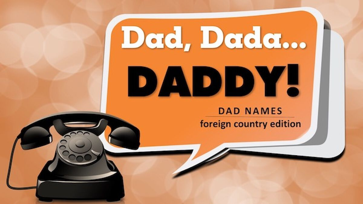 Dad, Dadda, Daddy: Dad Names- Foreign Edition image number null