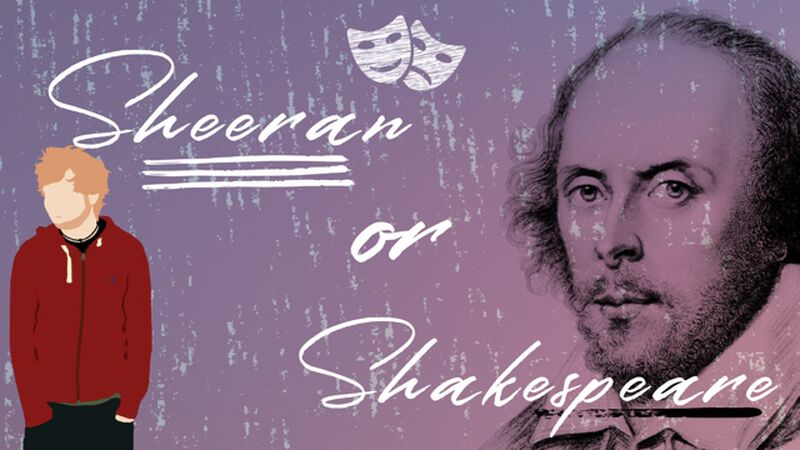 Sheeran or Shakespeare