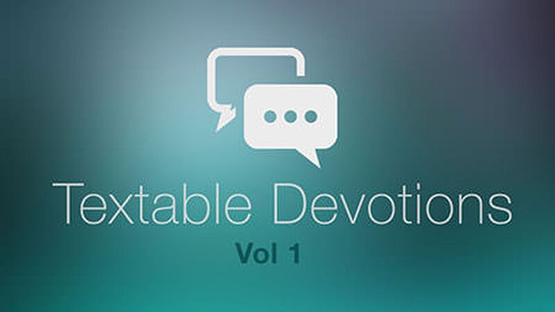 Textable Devotions, Volume 1