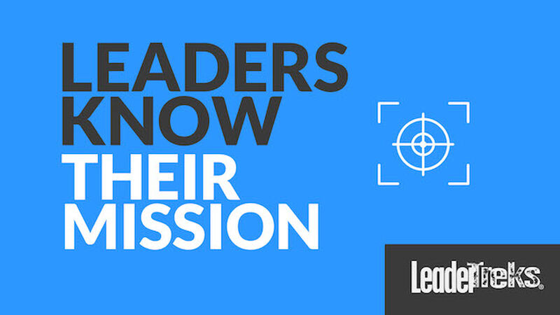 Leaders Know Their Mission