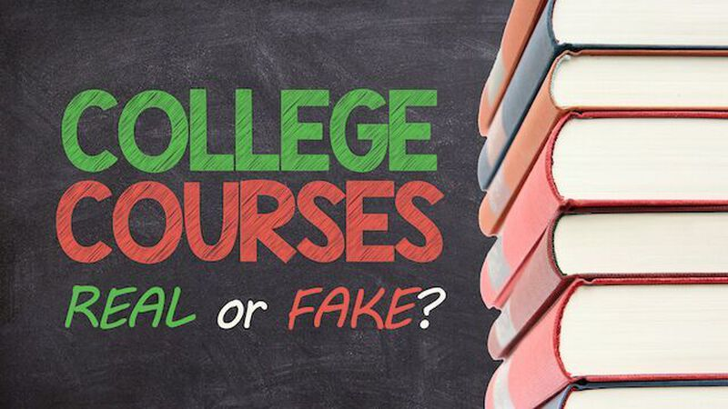 College Courses: Real or Fake