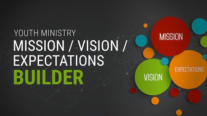 Youth Ministry Mission-Vision-Expectations Builder