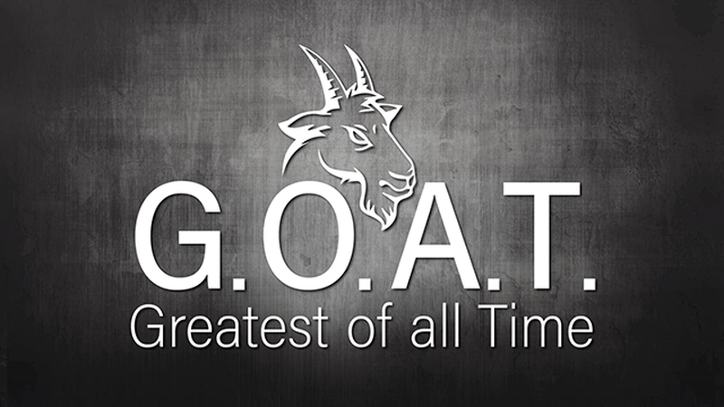 G.O.A.T. - Greatest of All Time