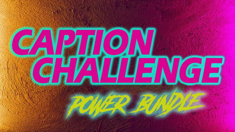 Caption Challenge Power Bundle