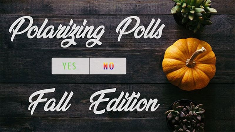 Polarizing Polls Fall Edition