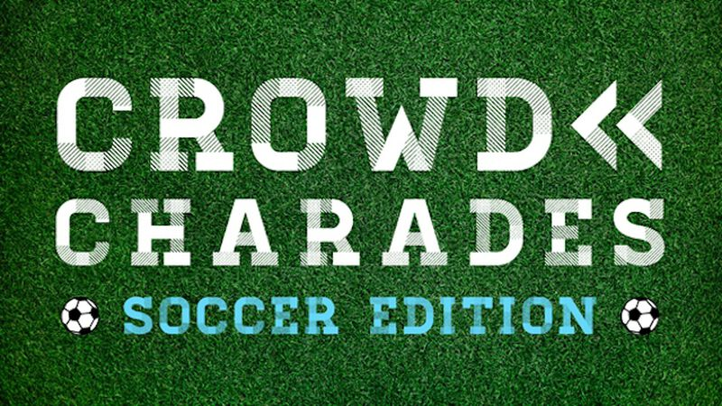 Crowd Charades: Soccer Edition