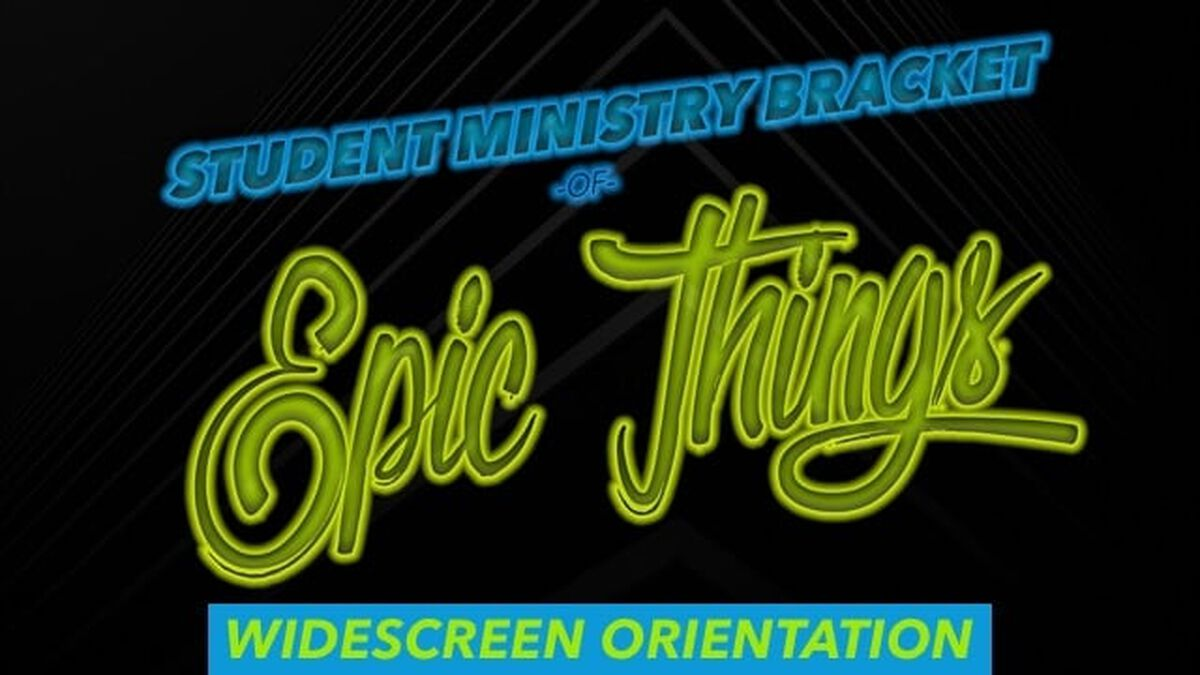 The Student Ministry Bracket of Epic Things image number null