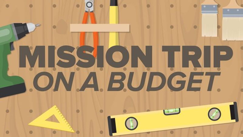 How To Plan A Mission Trip on a Small Budget