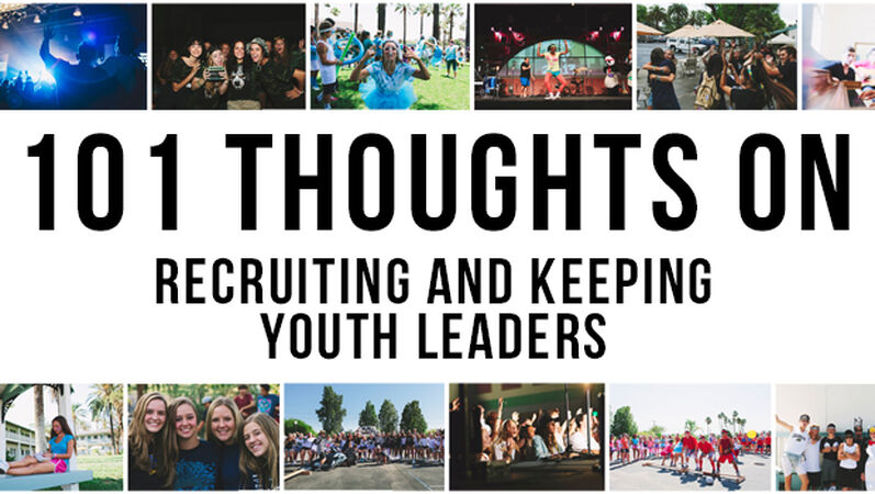 101 Ideas on Recruiting and Keeping Youth Leaders