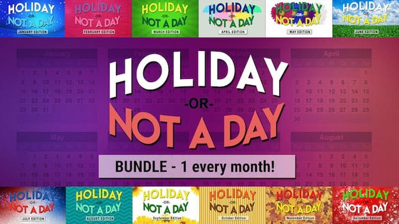 Holiday or Not a Day Bundle