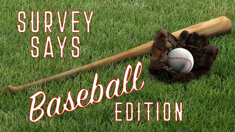Survey Says Baseball Edition