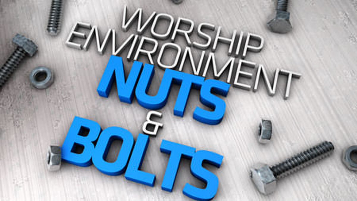 Worship Environment Nuts and Bolts image number null