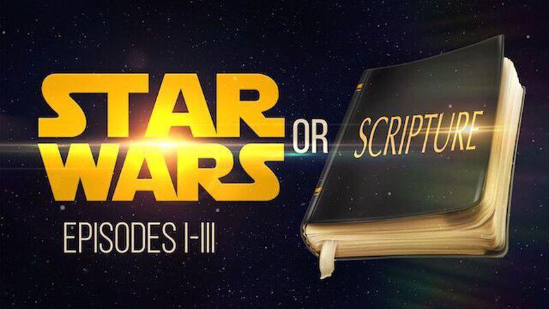 Star Wars or Scripture? Volume 2 (Episodes I-III)