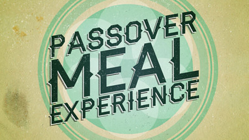 Passover Meal Experience